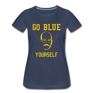 Go Blue Yourself [F] - Women's Premium T-Shirt