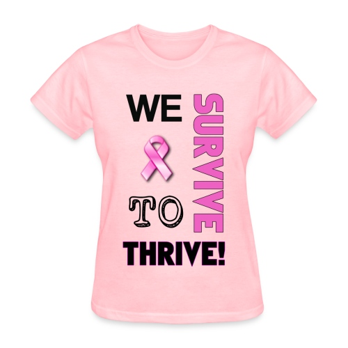We Survive To Thrive Text Womens T-Shirt (view color choices) - Women's T-Shirt
