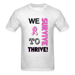 We Survive To Thrive Text Mens T-Shirt (view color choices) - Men's T-Shirt