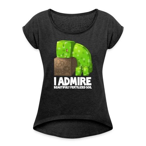 Creeper Admires Soil | Ladies - Women's Roll Cuff T-Shirt