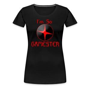 I'm So Gamester Women's T-Shirt - Women's Premium T-Shirt