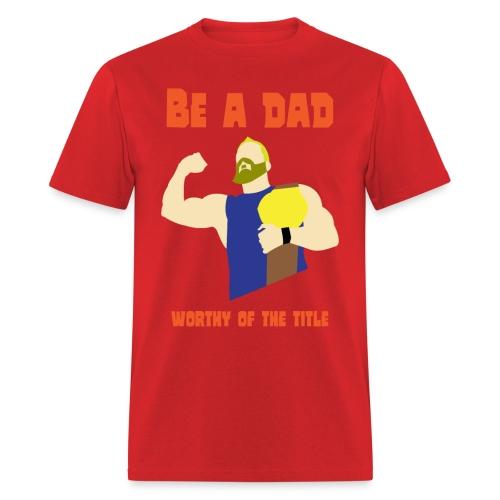 be a dad - Men's T-Shirt