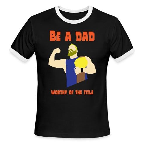 be a dad - Men's Ringer T-Shirt