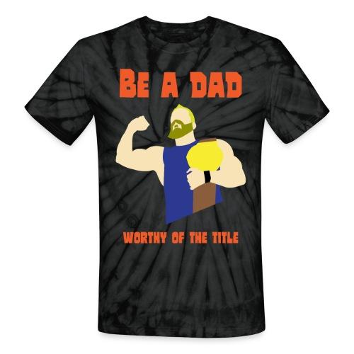 be a dad - Unisex Tie Dye T-Shirt