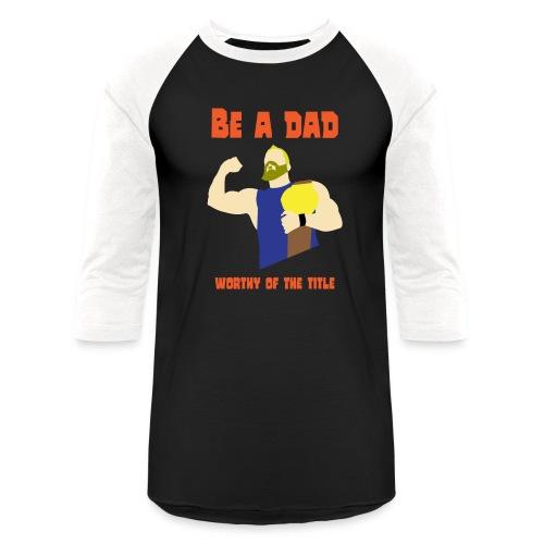 be a dad - Baseball T-Shirt