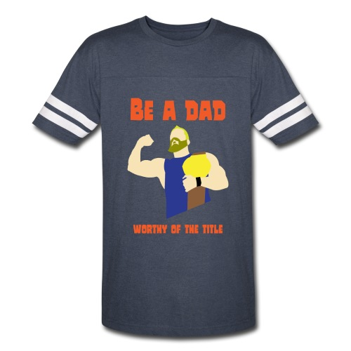 be a dad - Vintage Sport T-Shirt