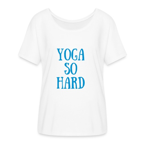 So Hard - Women's Flowy T-Shirt