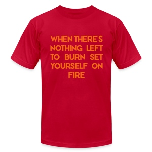 Burn Yourself - Men's T-Shirt by American Apparel