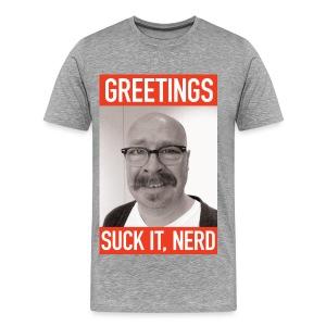 Suck it, nerd - Men's Premium T-Shirt