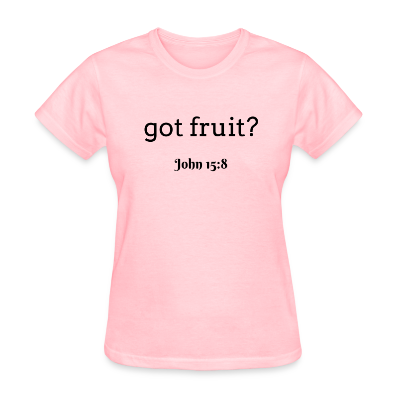 Women's got fruit? John 15:8 dark print - Women's T-Shirt