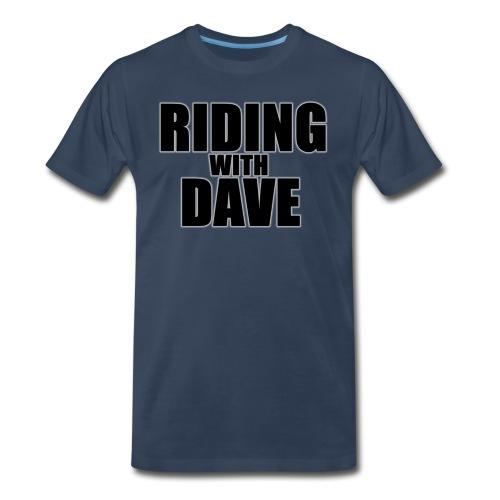 Riding with Dave  - Men's Premium T-Shirt