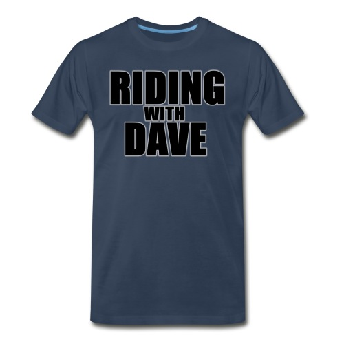 Riding with Dave  - Men's Premium T-Shirt