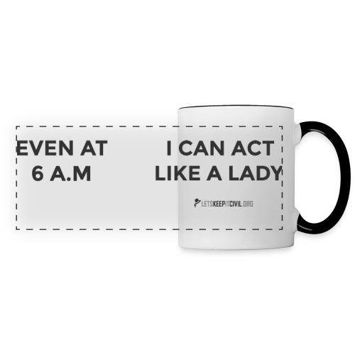 6 AM Lady - MUG - Panoramic Mug