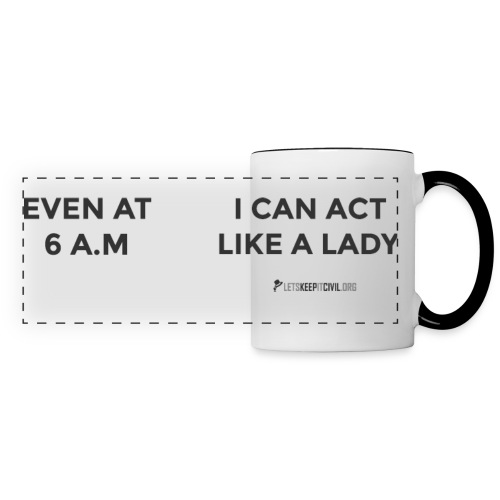 6 AM Lady - MUG - Panoramic Mug