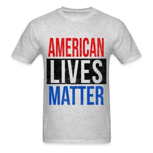 American Lives Matter T-Shirts - Men's T-Shirt