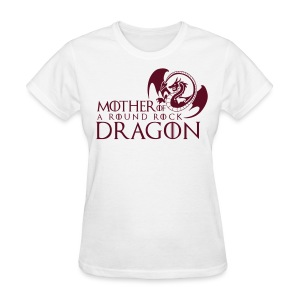 White Woman's Tee | Maroon Mother of A Round Rock Dragon - Women's T-Shirt