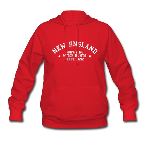 New England - Surviving Witch Hunts since 1692 - Women's Hoodie