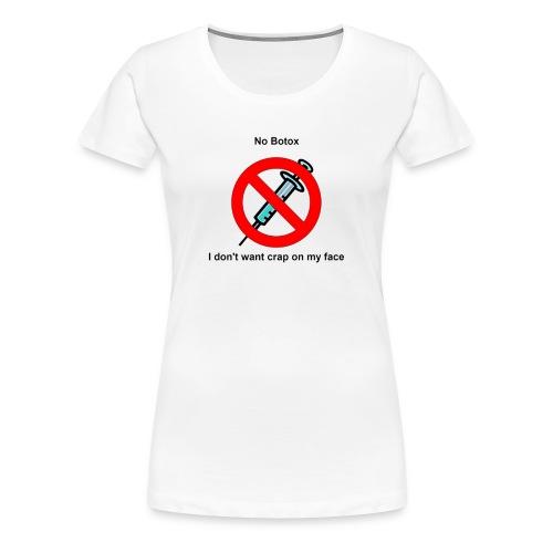No Botox - Women's Premium T-Shirt