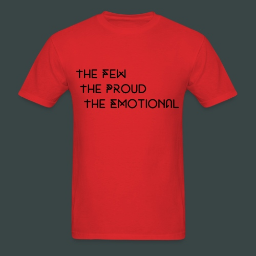 the few, the proud ,the emotional - Men's T-Shirt