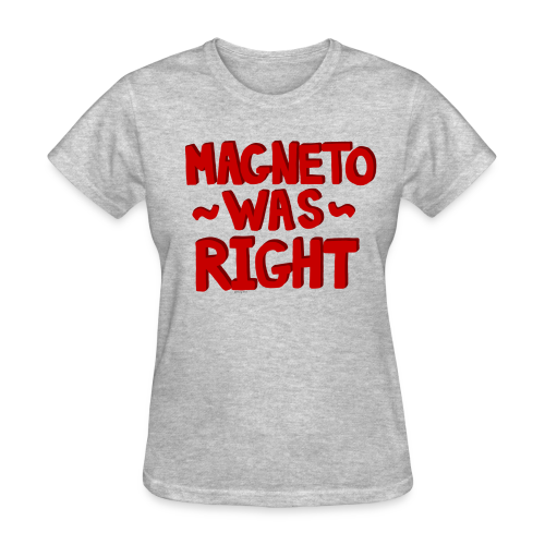 Magneto Was Right - Women's T-Shirt