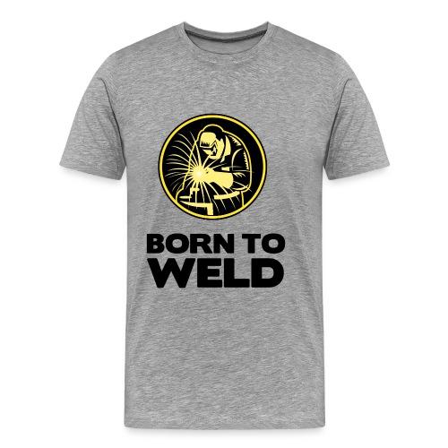 if you love welding - Men's Premium T-Shirt