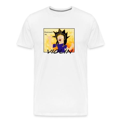 Don't Touch my Violin! - Men's Premium T-Shirt