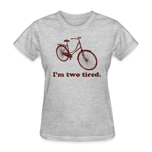 I'm Two Tired Women's T-Shirt - Women's T-Shirt