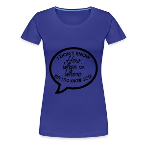 I Don't Know How T-Shirts - Women's Premium T-Shirt
