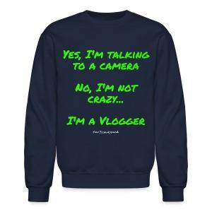 Not Crazy Vlogger Men's Crew Neck Sweatshirt - Crewneck Sweatshirt