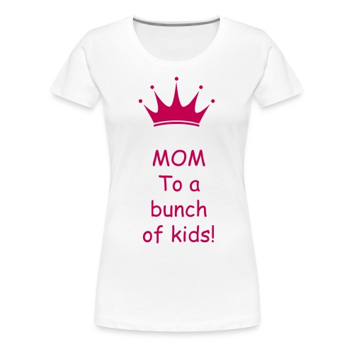 Mom to many - Women's Premium T-Shirt