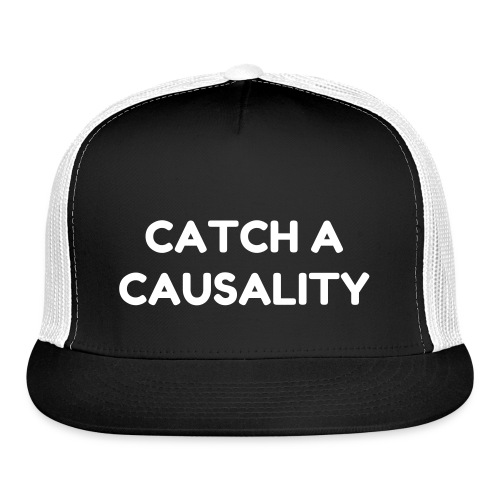 CATCH A CAUSALITY FALL SNAP BACK - Trucker Cap