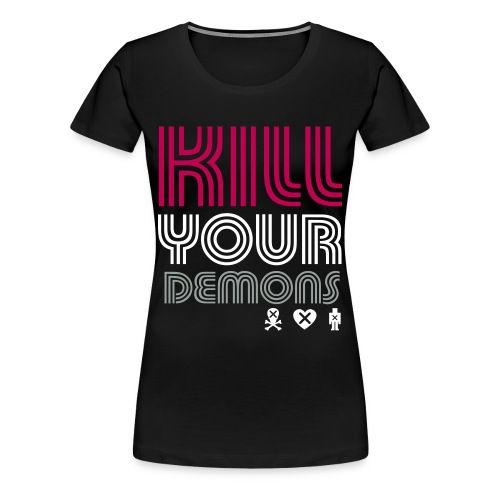 SKULL LOVES ROBOT - Womans Kill Your Demons Tee - Women's Premium T-Shirt