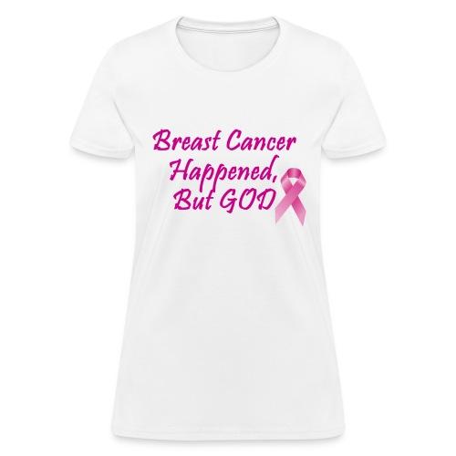 Cancer, But God - Women's T-Shirt