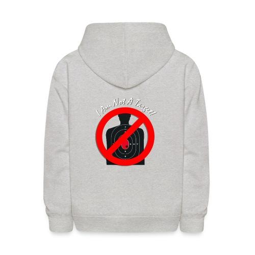 I am not a target - Not allowed Kid's Hoodie - Kids' Hoodie