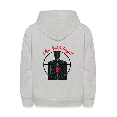 I am not a target - Gun Site Kid's Hoodie - Kids' Hoodie