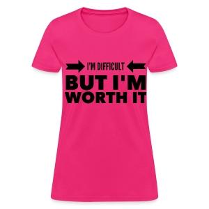 Still Worth it - Women's T-Shirt