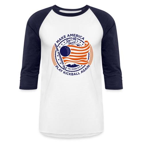 Make America Play Kickball - Baseball T-Shirt
