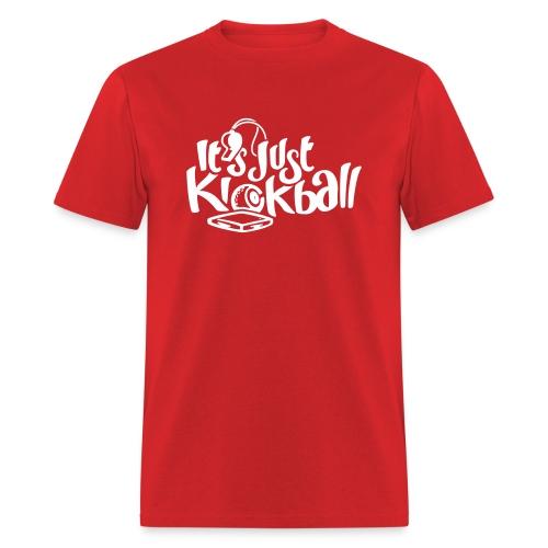 Its Just Kickball - Men's T-Shirt