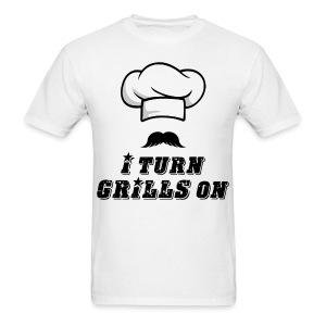 I Turn GRILLS On T-shirt - Men's T-Shirt