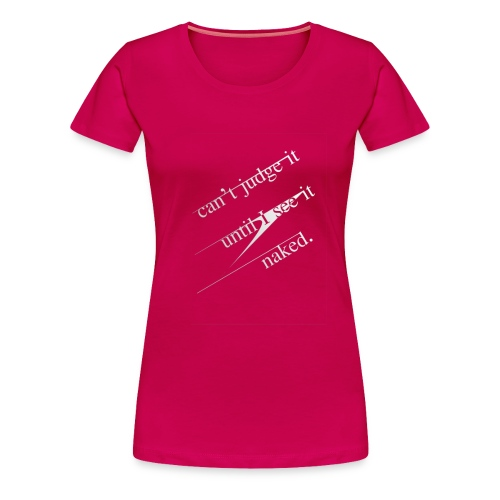 naked - Women's Premium T-Shirt