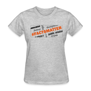 #FactsMatter women's products - Women's T-Shirt