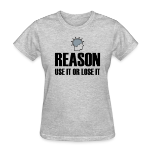 Reason - Use It or Lose It women's products - Women's T-Shirt