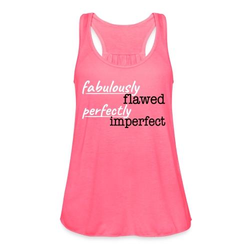 Flawed & Imperfect (Pink) - Women's Flowy Tank Top by Bella