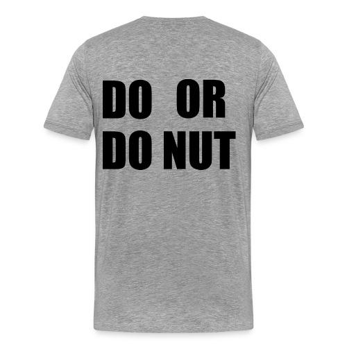 DO OR DONUT | Front T Back pilot offering - Men's Premium T-Shirt