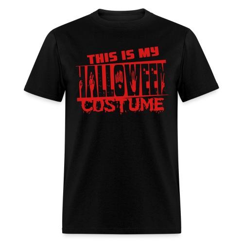 This is my Halloween costume  - Men's T-Shirt