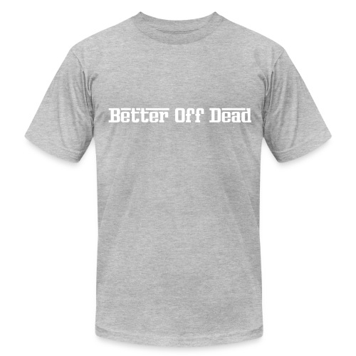 Better Off Dead Rose Tee - Men's Fine Jersey T-Shirt