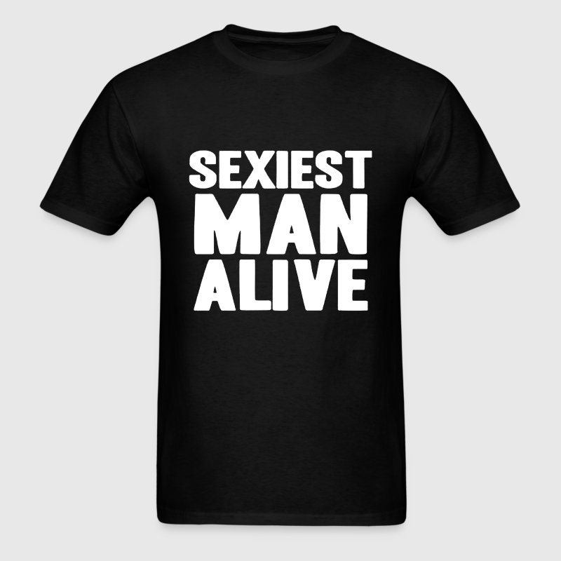 Sexiest Man Alive - Men's T-Shirt