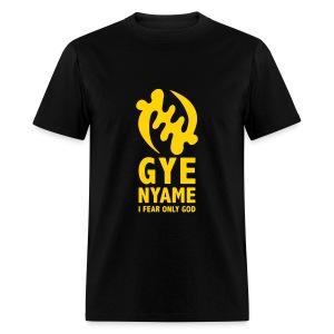 Gye Nyame - I Fear Only God - Men's T-Shirt