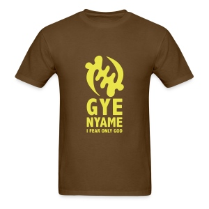 Gye Nyame - I Fear Only God - Men's T-Shirt