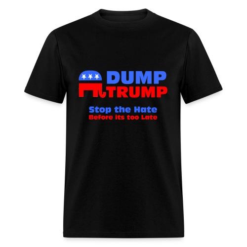 Dump Trump Stop The Hate - Men's T-Shirt